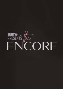 Watch Series - BET Presents: The Encore