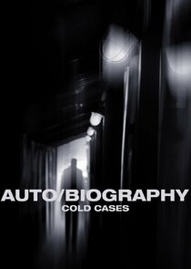 Watch Series - Auto/Biography: Cold Cases