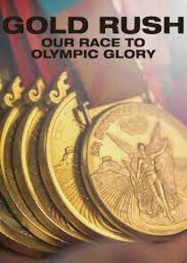 Watch Series - Gold Rush: Our Race to Olympic Glory