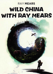 Watch Series - Wild China with Ray Mears