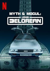Watch Series - Myth & Mogul: John DeLorean