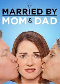 Watch Series - Married by Mom & Dad