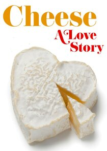 Watch Series - Cheese: A Love Story