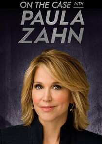 Watch Series - On the Case with Paula Zahn
