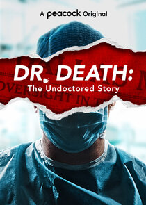 Watch Series - Dr. Death: The Undoctored Story