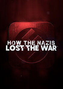 Watch Series - How the Nazis Lost the War