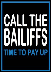 Watch Series - Call the Bailiffs: Time to Pay Up