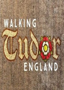 Walking Tudor Britain