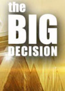 The Big Decision