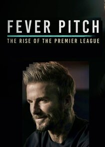 Fever Pitch: The Rise of the Premier League