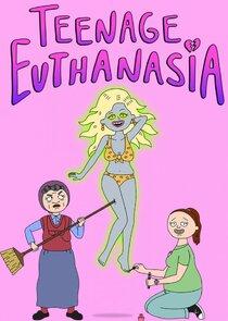Watch Series - Teenage Euthanasia