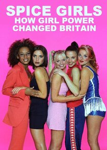 Watch Series - Spice Girls: How Girl Power Changed Britain