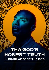 Watch Series - Tha God's Honest Truth with Charlamagne Tha God