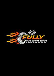 Watch Series - Fully Torqued
