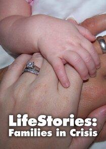 Lifestories: Families in Crisis