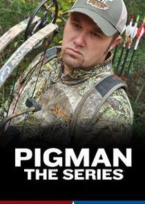 PigMan: The Series