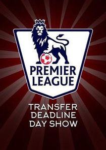 Premier League Transfer Deadline Day Show