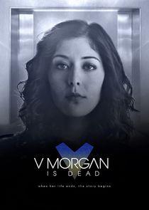 V Morgan is Dead