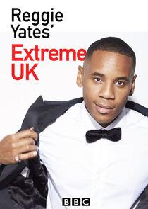 Reggie Yates' Extreme UK