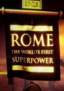 Rome: The World's First Superpower