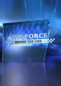 Watch Series - The Force: Behind the Line