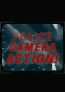 Police, Camera, Action!