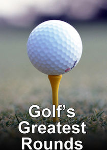 Golf's Greatest Rounds