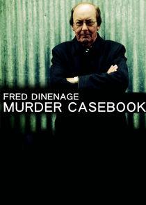 Fred Dinenage: Murder Casebook