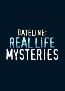 Dateline: Real Life Mysteries