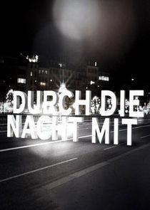 Durch die Nacht mit...