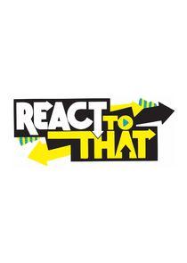 ReactToThat