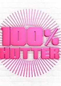 Watch Series - 100% Hotter