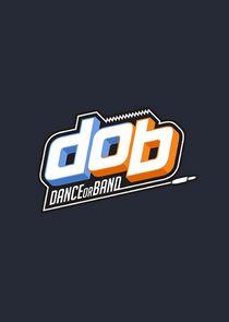 d.o.b: Dance or Band