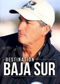 Destination: Baja Sur