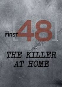 The First 48: The Killer at Home