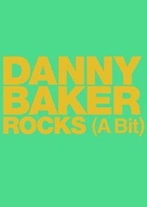 Danny Baker Rocks... A Bit