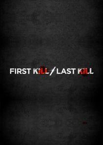First Kill, Last Kill