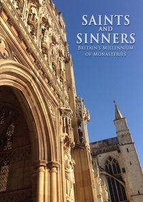 Saints and Sinners: Britain's Millennium of Monasteries