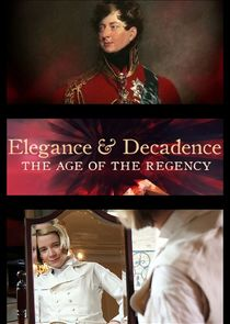 Elegance and Decadence: The Age of the Regency