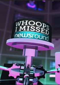 Whoops I Missed Newsround