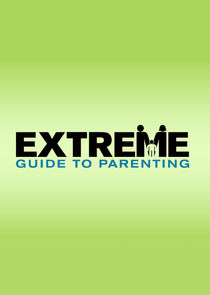 Extreme Guide to Parenting