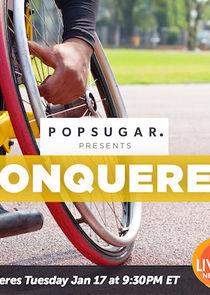 POPSUGAR Presents: Conquered