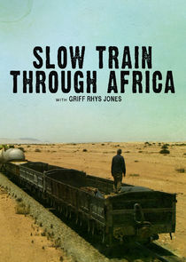 Slow Train Through Africa with Griff Rhys Jones