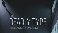 The Deadly Type with Candice DeLong