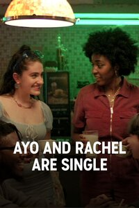 Ayo and Rachel Are Single