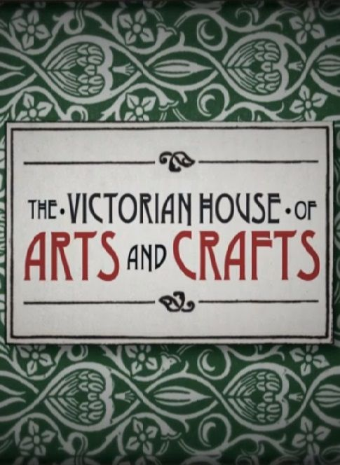 The Victorian House of Arts and Crafts   TVmaze