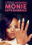 Little Women: Atlanta: Monie Gets Married