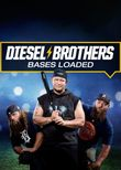 Diesel Brothers: Bases Loaded