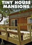 Tiny House Mansions