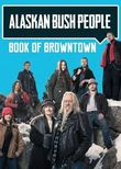 Alaskan Bush People: Book of Browntown